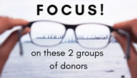 Focus on These 2 Groups of Donors and You'll Raise More Money